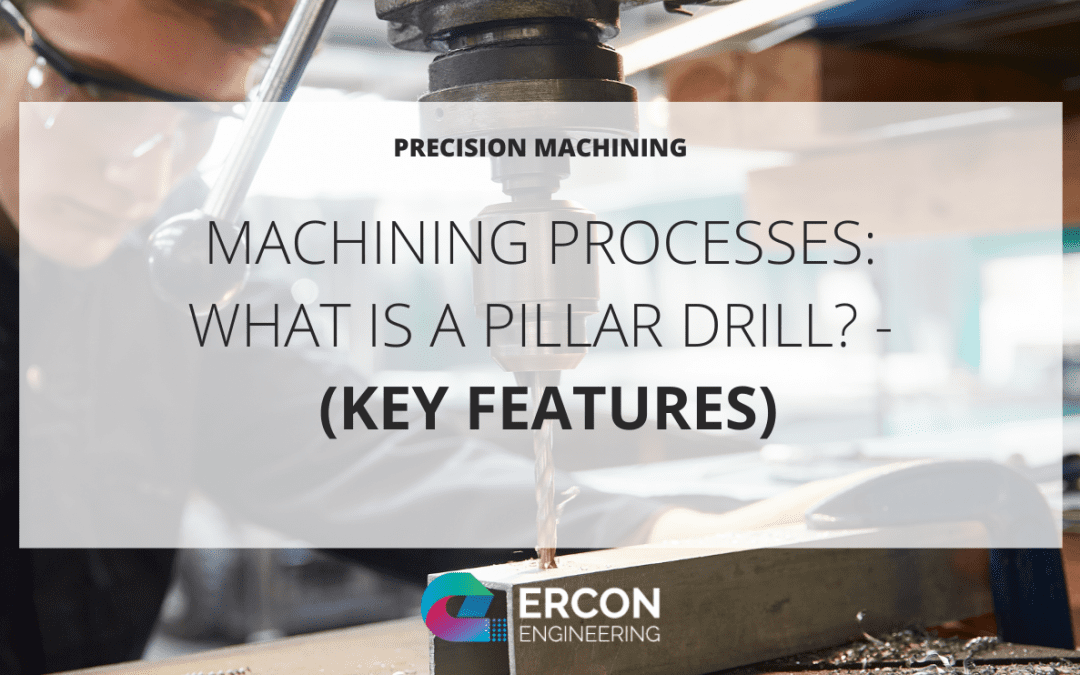 What is a Pillar Drill? – (Key Features)