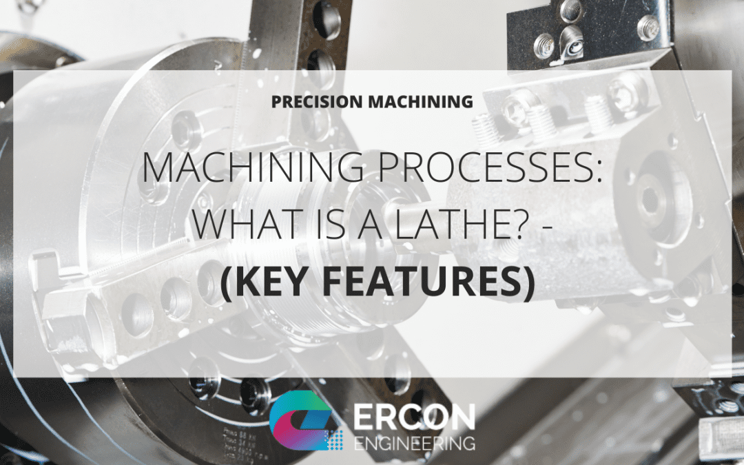 What is a Lathe? – (Key Features)